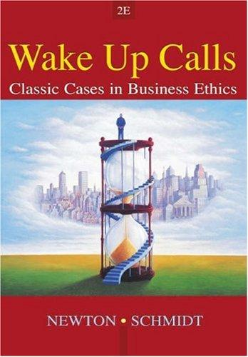 Wake-Up Calls - Classic Cases in Buisness Ethics (Second Edition)