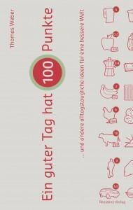 Ein guter Tag hat 100 Punkte - das Buch